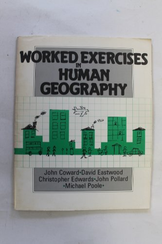 WORKED EXERCISES IN HUMAN GEOGRAPHY: JOHN COWARD, DAVID