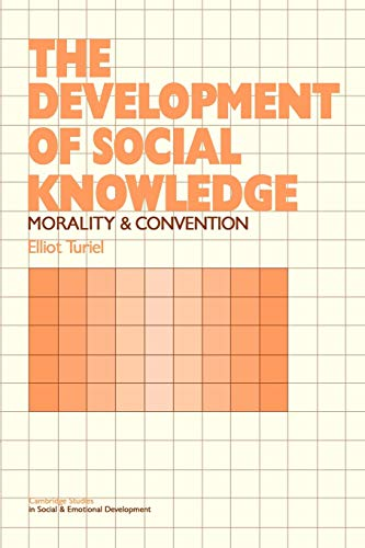 9780521273053: The Development of Social Knowledge Paperback: Morality and Convention (Cambridge Studies in Social and Emotional Development)