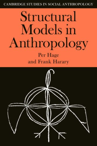 Structural Models In Anthropology.: Hage, Per & Harary, Frank.