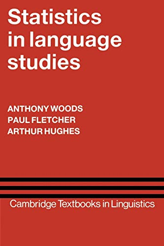 Statistics in Language Studies (Cambridge Textbooks in Linguistics): Anthony Woods, Paul Fletcher ...