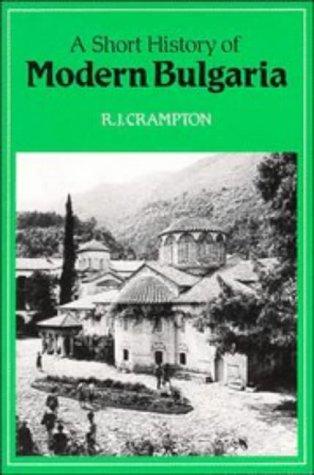 A Short History of Modern Bulgaria: R. J. Crampton