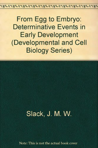 9780521273299: From Egg to Embryo: Determinative Events in Early Development (Developmental and Cell Biology Series)