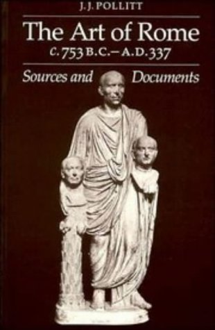 9780521273657: The Art of Rome c.753 B.C.-A.D. 337: Sources and Documents (Sources and Documents in the History of Art Series.)