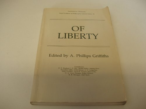 9780521274159: Of Liberty (Royal Institute of Philosophy Supplements)