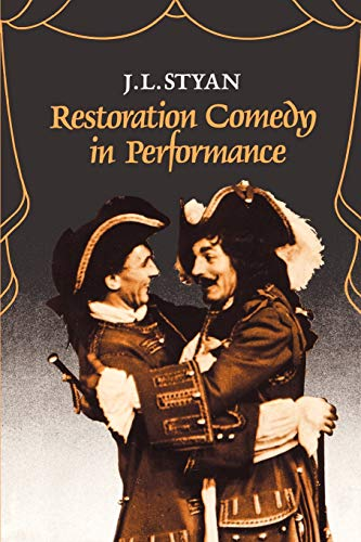 Restoration Comedy in Performance (Paperback): J. L. Styan