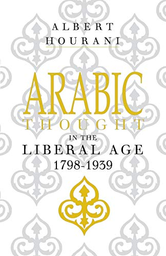 9780521274234: Arabic Thought in the Liberal Age, 1798-1939