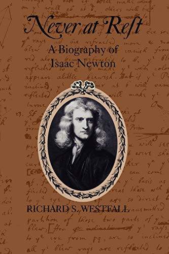 9780521274357: Never at Rest: A Biography of Isaac Newton (Cambridge Paperback Library)