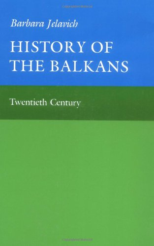 History of the Balkans Volume 2 Twentieth Century v. 2: Jelavich, Barbara