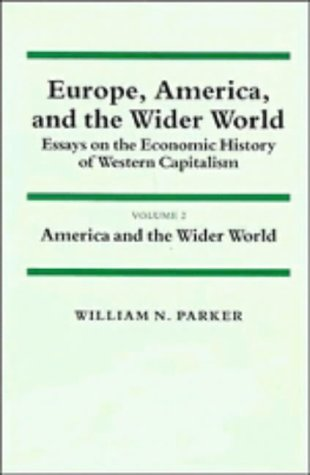 9780521274791: Europe, America, and the Wider World, Essays on the Economic History of Western Capitalism, Vol. 2: America and the Wider World (Volume 2)
