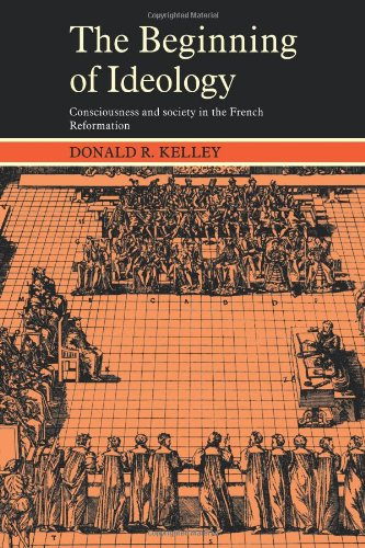 9780521274838: The Beginning of Ideology: Consciousness and Society in the French Reformation (Cambridge Paperback Library)