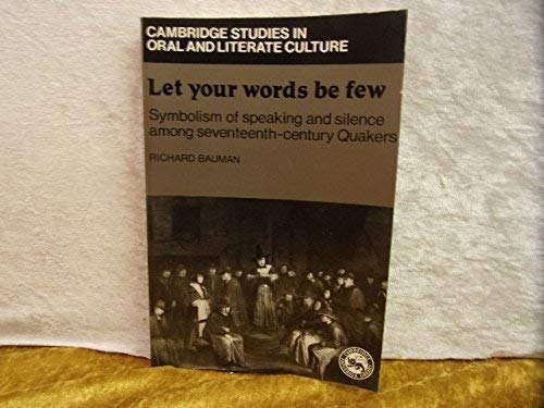 9780521275149: Let Your Words Be Few: Symbolism and Silence among Seventeenth-Century Quakers (Cambridge Studies in Oral and Literate Culture)