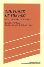 9780521275279: The Power of the Past: Essays for Eric Hobsbawm