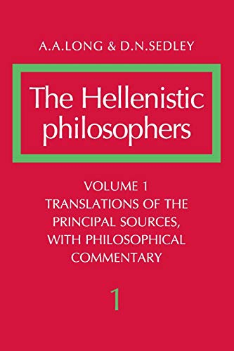 9780521275569: The Hellenistic Philosophers, Volume 1: Translations of the Principal Sources with Philosophical Commentary v. 1