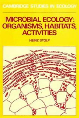 Microbial Ecology: Organisms, Habitats, Activities: Stolp, Heinz