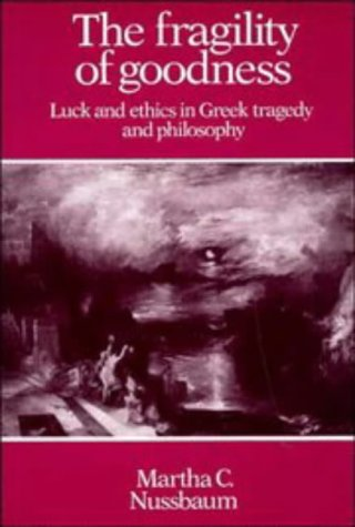 9780521277020: The Fragility of Goodness: Luck and Ethics in Greek Tragedy and Philosophy