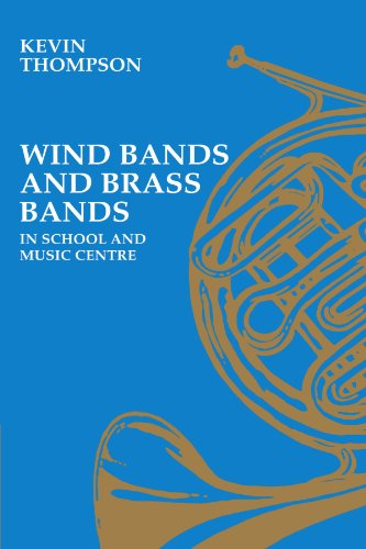 Wind Bands and Brass Bands in Schools and Music Centres: Kevin Thompson