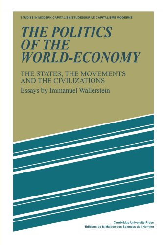 9780521277600: The Politics of the World-Economy: The States, the Movements and the Civilizations (Studies in Modern Capitalism)