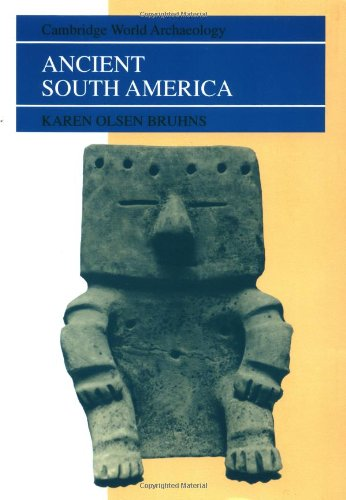 Cambridge World Archaeology: Ancient South America