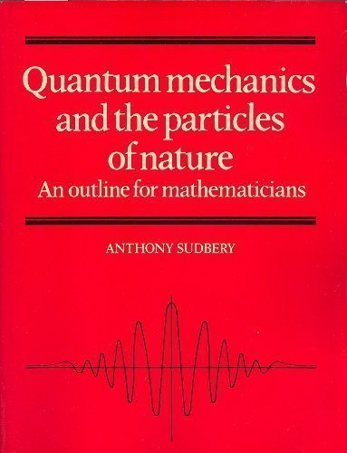 9780521277655: Quantum Mechanics and the Particles of Nature: An Outline for Mathematicians