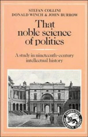 9780521277709: That Noble Science of Politics: A Study in Nineteenth-Century Intellectual History (Cambridge Paperback Library)