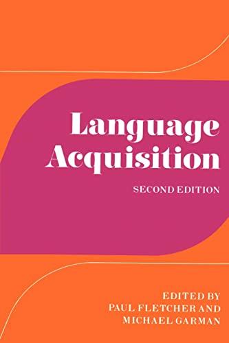 Language Acquisition: Studies in First Language Development: Fletcher, Paul; Garman, Michael (ed.)