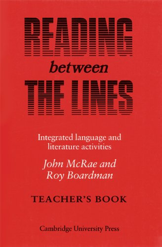 Reading between the Lines Teacher's book: Integrated Language and Literature Activities (0521277906) by John McRae; Roy Boardman