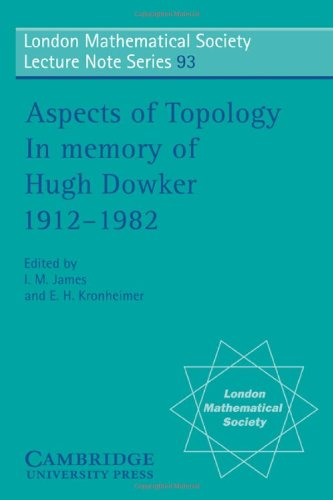 Aspects of Topology: In Memory of Hugh Dowker 1912-1982 (London Mathematical Society Lecture Note...