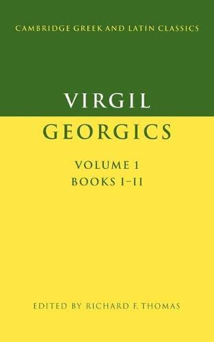 9780521278508: Virgil: Georgics: Volume 1, Books I-II (Cambridge Greek and Latin Classics)