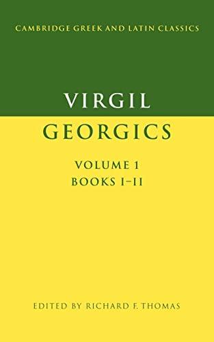 9780521278508: Virgil: Georgics: Volume 1, Books I-II: v. 1 (Cambridge Greek and Latin Classics)