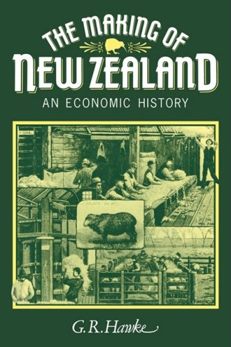 The Making of New Zealand: An Economic History: G. R. Hawke