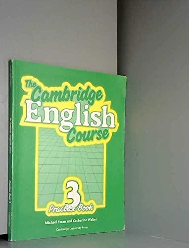 The Cambridge English Course 3 Practice book: Michael Swan; Catherine
