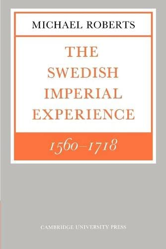 9780521278898: The Swedish Imperial Experience 1560-1718 (The Wiles Lectures)