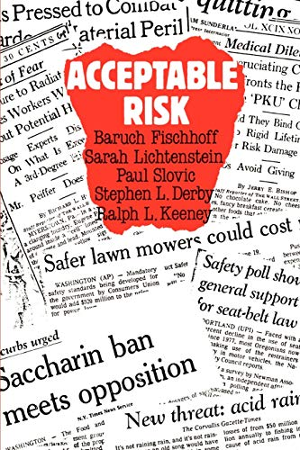 Acceptable Risk : A Critical Guide: Baruch Fischhoff; Sarah