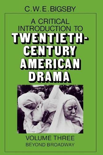 9780521278966: A Critical Introduction to Twentieth-Century American Drama: Volume 3, Beyond Broadway