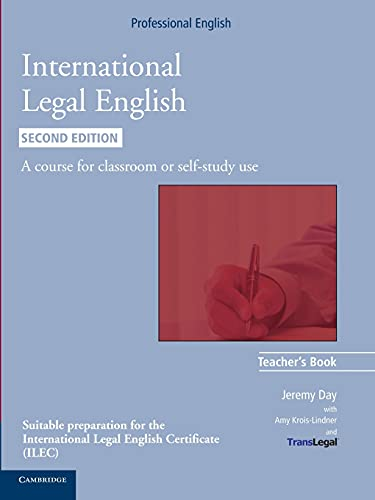 International Legal English Teacher's Book: A Course for Classroom or Self-study Use (Cambridge Professional English) (0521279461) by Jeremy Day; Translegal®