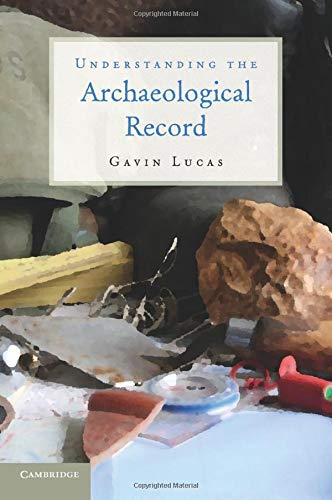 9780521279697: Understanding the Archaeological Record