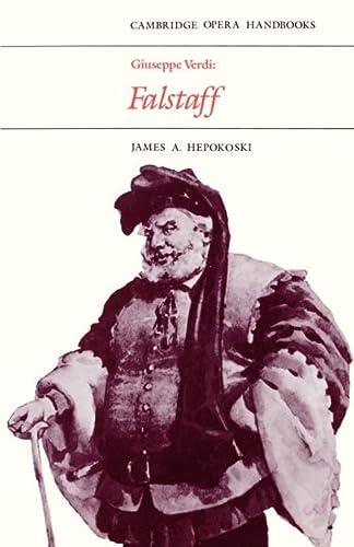 Giuseppe Verdi: Falstaff (Cambridge Opera Handbooks): HEPOKOSKI, James A.