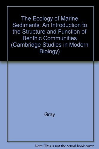 The Ecology of Marine Sediments (Cambridge Studies in Modern Biology): Gray