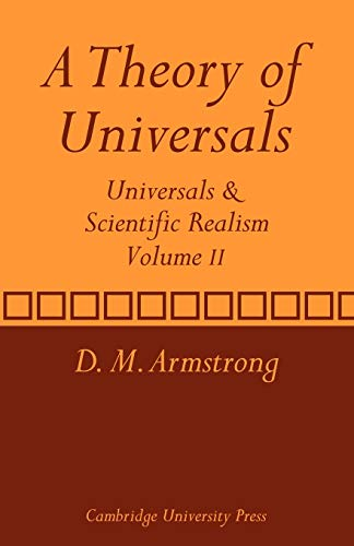 A Theory of Universals: Volume 2: Universals and Scientific Realism: D. M. Armstrong
