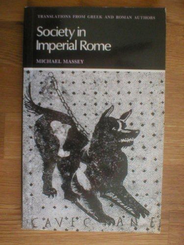 9780521280365: Society in Imperial Rome: Selections from Juvenal, Martial, Petronius, Seneca, Tacitus and Pliny (Translations from Greek and Roman Authors)
