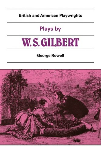 9780521280563: British and American Playwrights 15 Volume Paperback Set: Plays by W. S. Gilbert Paperback