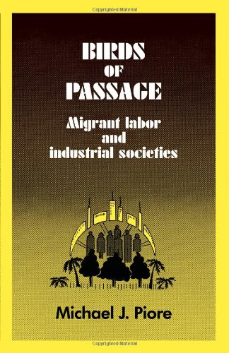 9780521280587: Birds of Passage Paperback: Migrant Labor and Industrial Societies