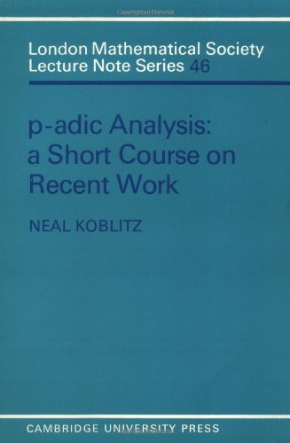 9780521280600: P-adic Analysis: A Short Course on Recent Work