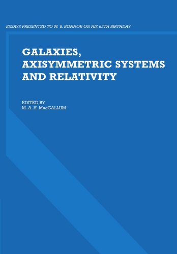 9780521281331: Galaxies, Axisymmetric Systems and Relativity: Essays Presented to W. B. Bonnor on his 65th Birthday