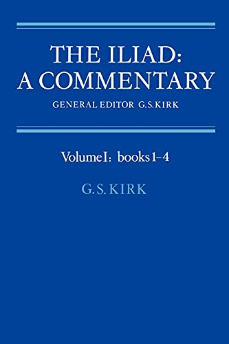 9780521281713: The Iliad: Commentary v1 Bk 1-4: A Commentary: Volume 1, Books 1-4: 001
