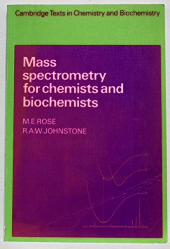9780521281843: Mass Spectrometry for Chemists and Biochemists (Cambridge Texts in Chemistry and Biochemistry)