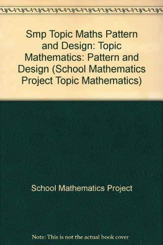 9780521282048: Smp Topic Maths Pattern and Design (School Mathematics Project Topic Mathematics)