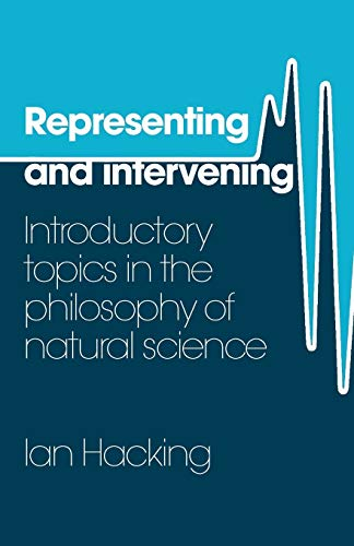 9780521282468: Representing and Intervening: Introductory Topics in the Philosophy of Natural Science