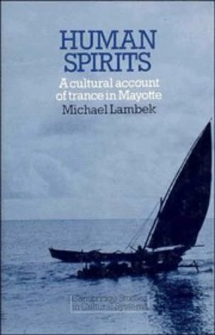 9780521282550: Human Spirits: A Cultural Account of Trance in Mayotte (Cambridge Studies in Cultural Systems)