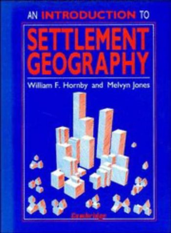An Introduction to Settlement Geography: WILLIAM F. HORNBY,